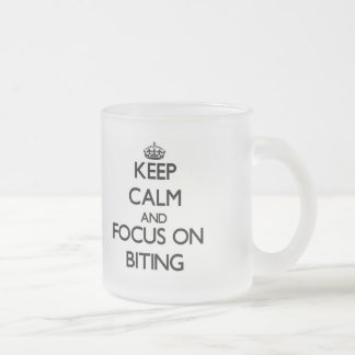 Keep Calm and focus on Biting 10 Oz Frosted Glass Coffee Mug