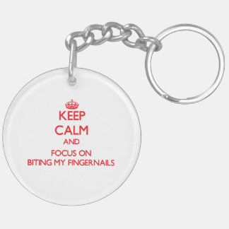 Keep Calm and focus on Biting My Fingernails Double-Sided Round Acrylic Keychain