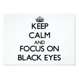 Keep Calm and focus on Black Eyes 5x7 Paper Invitation Card