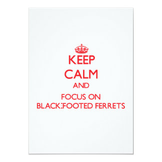 Keep calm and focus on Black-Footed Ferrets 5x7 Paper Invitation Card
