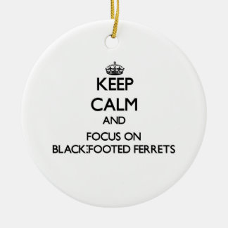 Keep calm and focus on Black-Footed Ferrets Christmas Tree Ornament