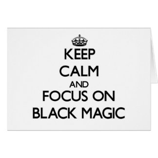 Keep Calm and focus on Black Magic Stationery Note Card