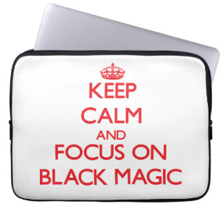 Keep Calm and focus on Black Magic Laptop Computer Sleeves