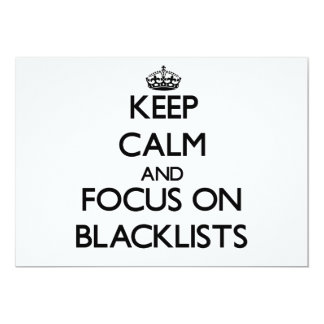 Keep Calm and focus on Blacklists 5x7 Paper Invitation Card