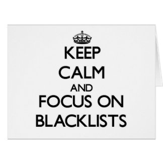 Keep Calm and focus on Blacklists Large Greeting Card