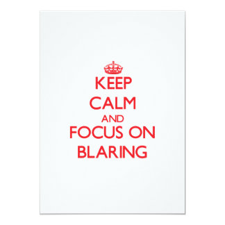 Keep Calm and focus on Blaring 5x7 Paper Invitation Card
