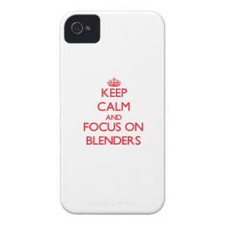 Keep Calm and focus on Blenders iPhone 4 Covers