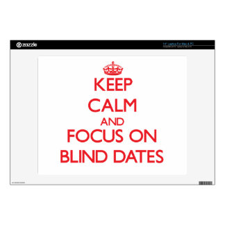 """Keep Calm and focus on Blind Dates Decal For 14"""" Laptop"""
