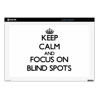 """Keep Calm and focus on Blind Spots Skins For 17"""" Laptops"""