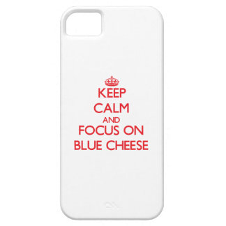 Keep Calm and focus on Blue Cheese iPhone 5 Covers