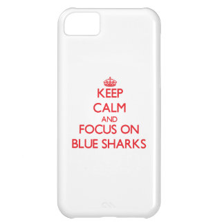 Keep calm and focus on Blue Sharks Cover For iPhone 5C