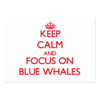 Keep calm and focus on Blue Whales Large Business Cards (Pack Of 100)