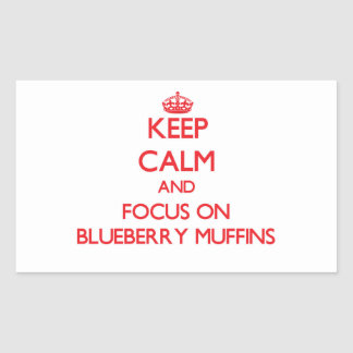 Keep Calm and focus on Blueberry Muffins Sticker