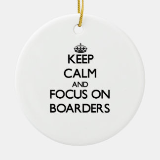 Keep Calm and focus on Boarders Christmas Ornaments