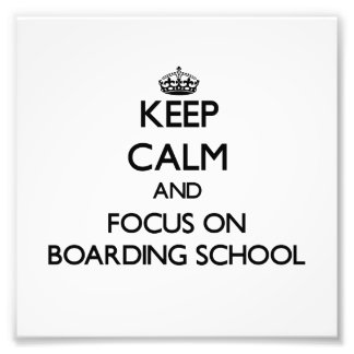Keep Calm and focus on Boarding School Photo