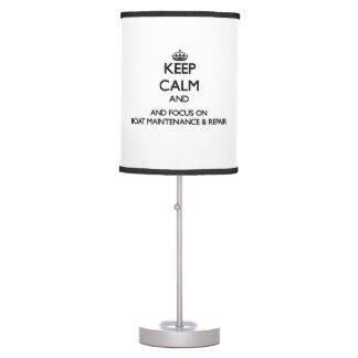 Keep calm and focus on Boat Maintenance & Repair Table Lamp