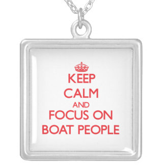 Keep Calm and focus on Boat People Custom Necklace