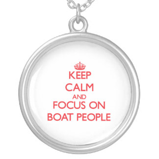 Keep Calm and focus on Boat People Necklace