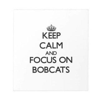 Keep Calm and focus on Bobcats Memo Pad