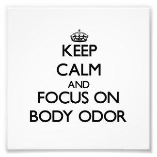 Keep Calm and focus on Body Odor Photo
