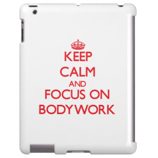 Keep Calm and focus on Bodywork