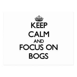 Keep Calm and focus on Bogs Postcard