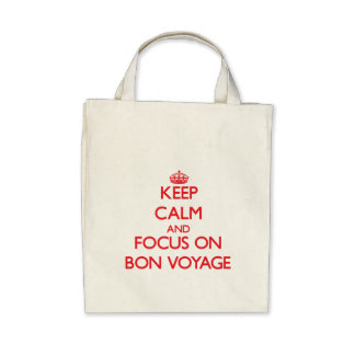 Keep Calm and focus on Bon Voyage Canvas Bag