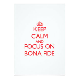 Keep Calm and focus on Bona Fide 5x7 Paper Invitation Card