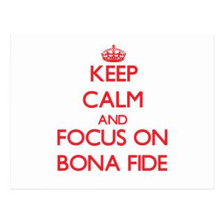 Keep Calm and focus on Bona Fide Postcard