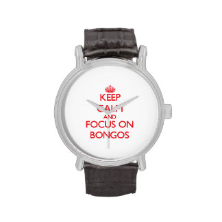 Keep Calm and focus on Bongos Wrist Watch
