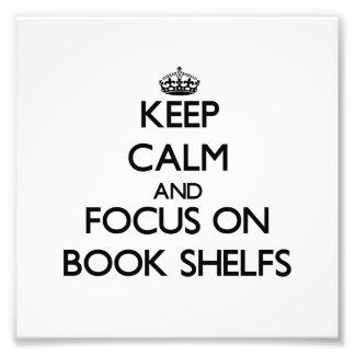 Keep Calm and focus on Book Shelfs Photographic Print