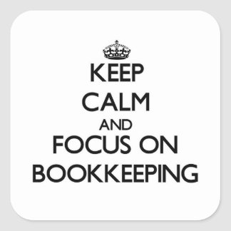 Keep Calm and focus on Bookkeeping Square Sticker