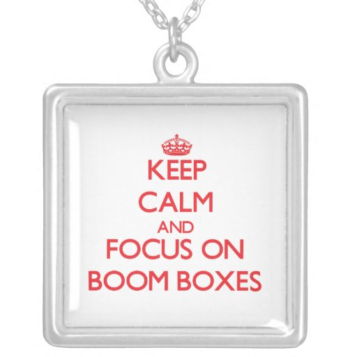 Keep Calm and focus on Boom Boxes Necklace