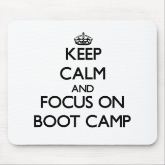Keep Calm and focus on Boot Camp Mousepads