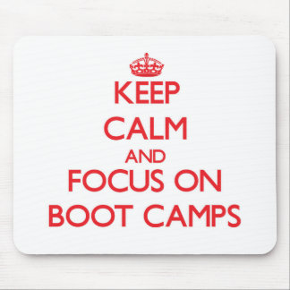 Keep Calm and focus on Boot Camps Mouse Pad