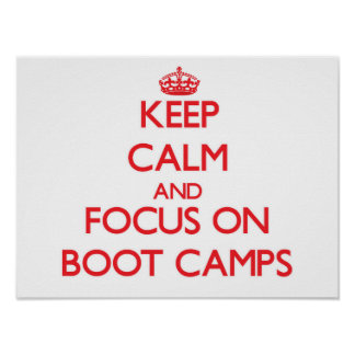 Keep Calm and focus on Boot Camps Posters