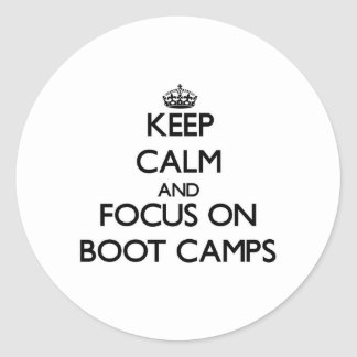 Keep Calm and focus on Boot Camps Sticker