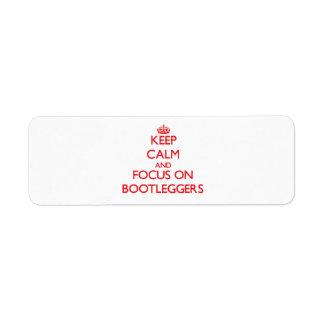 Keep Calm and focus on Bootleggers Return Address Label
