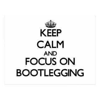 Keep Calm and focus on Bootlegging Post Card