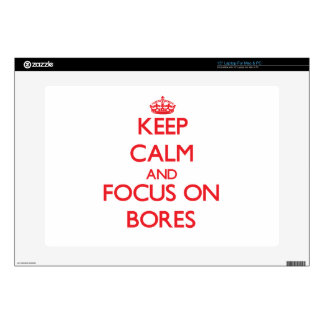 """Keep Calm and focus on Bores Decal For 15"""" Laptop"""