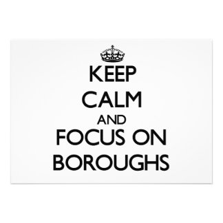 Keep Calm and focus on Boroughs Announcements