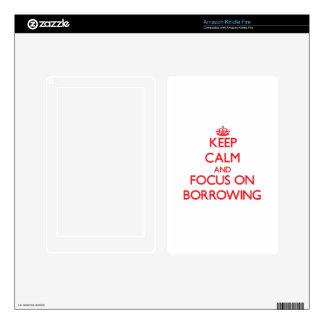 Keep Calm and focus on Borrowing Kindle Fire Skin