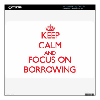 Keep Calm and focus on Borrowing MacBook Decals