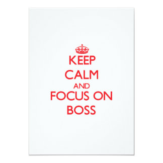 "Keep Calm and focus on Boss 5"" X 7"" Invitation Card"