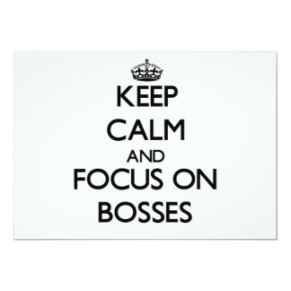 "Keep Calm and focus on Bosses 5"" X 7"" Invitation Card"