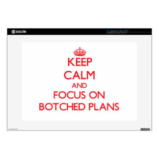 """Keep Calm and focus on Botched Plans 15"""" Laptop Skin"""