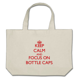 Keep calm and focus on Bottle Caps Canvas Bags