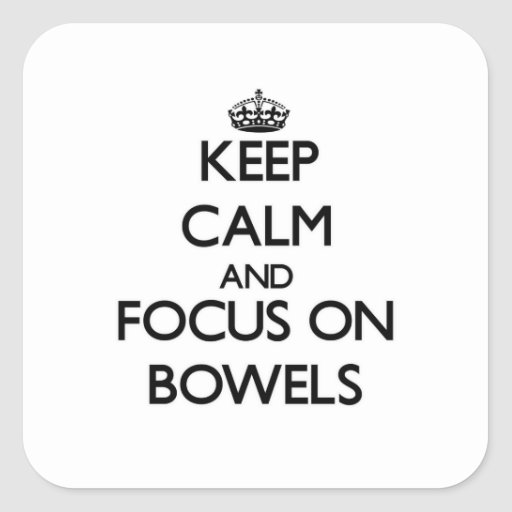 Keep Calm and focus on Bowels Sticker