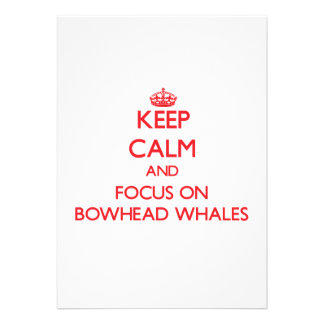 Keep calm and focus on Bowhead Whales Invites