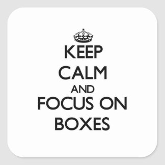 Keep Calm and focus on Boxes Square Sticker
